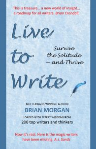 Live to Write: Survive the Solitude - and Thrive